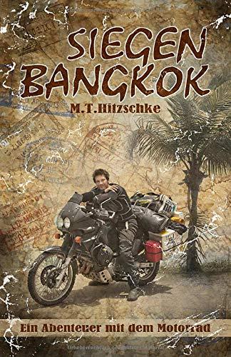 Siegen - Bangkok: Ein Abenteuer mit dem Motorrad
