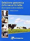 Selezione genomica della vacca da latte. Dove siamo e dove andiamo