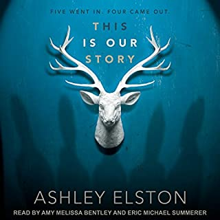 This Is Our Story                   By:                                                                                                                                 Ashley Elston                               Narrated by:                                                                                                                                 Amy Melissa Bentley,                                                                                        Eric Michael Summerer                      Length: 8 hrs and 47 mins     72 ratings     Overall 4.4