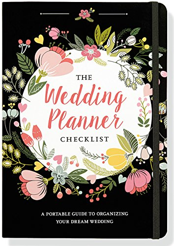 The Wedding Planner Checklist: A Portable Guide to Organizing Your Dream Wedding