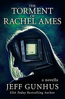 The Torment Of Rachel Ames (Kindle Single) by [Jeff Gunhus]