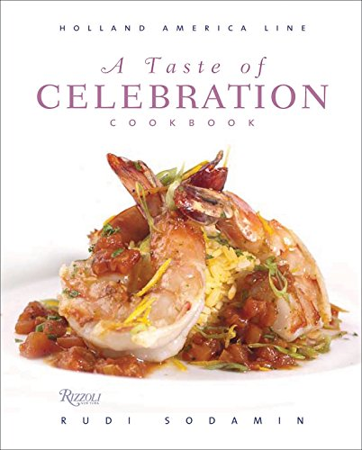 A Taste of Celebration Cookbook: Culinary Signature Collection, Volume III Holland America Line