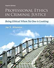 Professional Ethics in Criminal Justice: Being Ethical When No One is Looking PDF