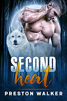 Second Heat: A Gay Paranormal Romance (Omega Bait Book 2) by [Preston Walker]