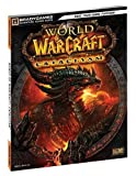 World of Warcraft Cataclysm Signature Series Guide (Bradygames Signature Guides) by Joe Branger (2010-12-07) - Brady Games - 07/12/2010