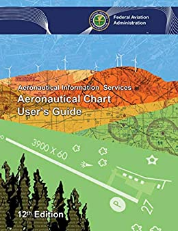 Aeronautical Chart User's Guide by [Federal Aviation Administration]