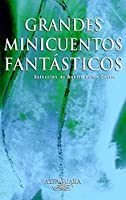 Grandes minicuentos fantásticos 8420400238 Book Cover