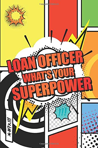 Compare Textbook Prices for Loan Officer Whats your Superpower: Loan Officer Dot Grid Notebook, Planner or Journal   110 Dotted Pages   Office Equipment, Supplies   Funny Loan Officer Gift Idea for Christmas or Birthday  ISBN 9798618339209 by Olsen, Jens