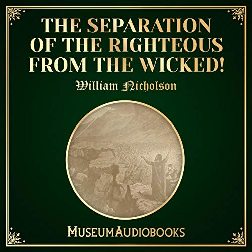 The Separation of the Righteous from the Wicked! cover art