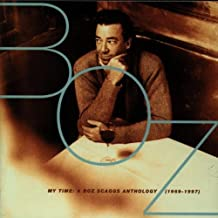 My Time: A Boz Scaggs Anthology [1969-1997] By Boz Scaggs (1997-10-13)