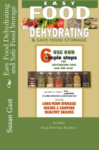 New Easy Food Dehydrating and Safe Food Storage