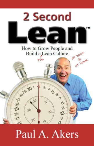 2 Second Lean: How to Grow People and Build a Fun Lean Culture by [Paul A. Akers]