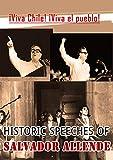HISTORIC SPEECHES OF  SALVADOR ALLENDE: ¡Viva Chile! ¡Viva el pueblo! (English Edition)