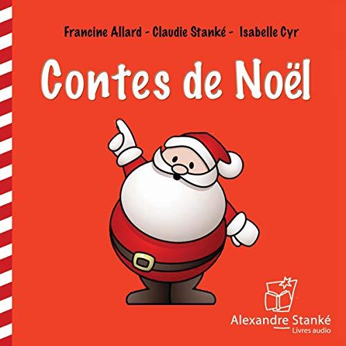 Contes de Noël                   By:                                                                                                                                 Francine Allard,                                                                                        Claudie Stanké,                                                                                        Isabelle Cyr                               Narrated by:                                                                                                                                 Francine Allard,                                                                                        Claudie Stanké,                                                                                        Isabelle Cyr                      Length: 46 mins     Not rated yet     Overall 0.0