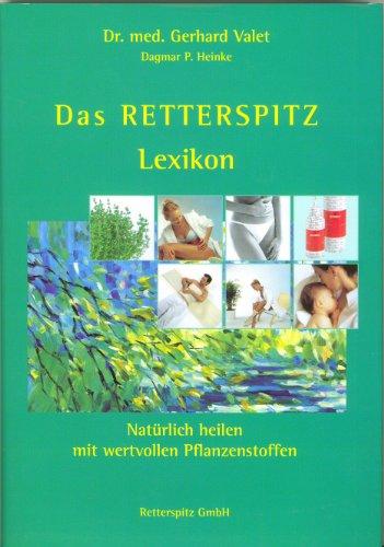 Das Retterspitz-Lexikon, Natürlich heilen mit wertvollen Pflanzenstoffen