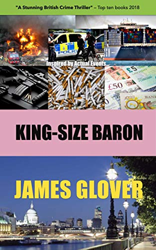 KING-SIZE BARON: KSB chronicles the extraordinary rise of the biggest modern day tobacco smuggler the UK has ever seen. (English Edition)