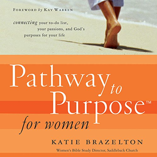 Pathway to Purpose for Women     Connecting Your To-Do List, Your Passions, and God's Purposes for Your Life              By:                                                                                                                                 Katie Brazelton                               Narrated by:                                                                                                                                 Katie Brazelton                      Length: 6 hrs and 17 mins     5 ratings     Overall 4.6