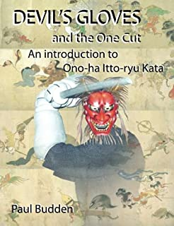 Devil's Gloves and the One Cut: An introduction to Ono-ha Itto-ryu Kata