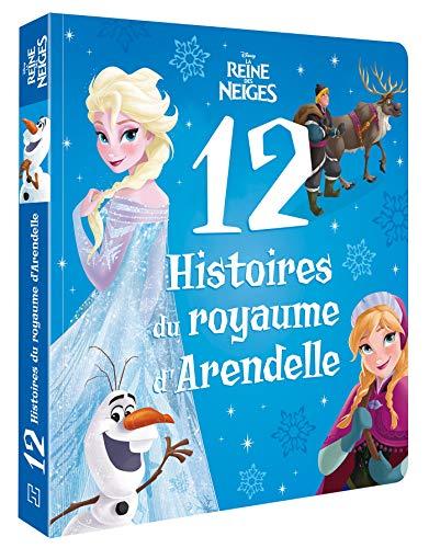LA REINE DES NEIGES - 12 histoires du royaume d'Arendelle - Disney: Le Royaume d'Arendelle