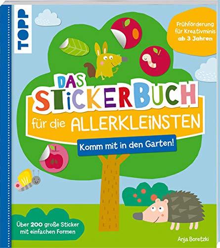 Das Stickerbuch für die Allerkleinsten - Komm mit in den Garten!: Frühförderung für Kreativminis ab 3 Jahren. Über 200 große Sticker in einfachen Formen