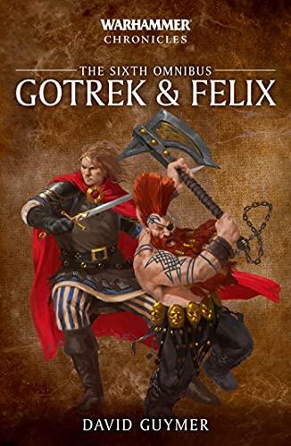 Gotrek and Felix: The Sixth Omnibus (Warhammer Chronicles)