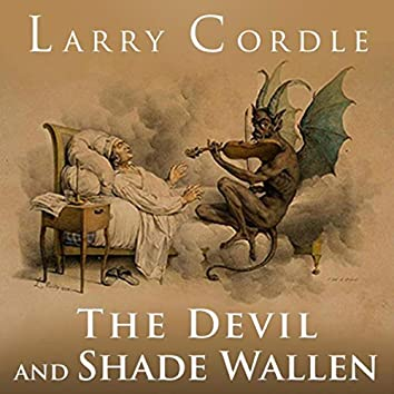 The Devil and Shade Wallen