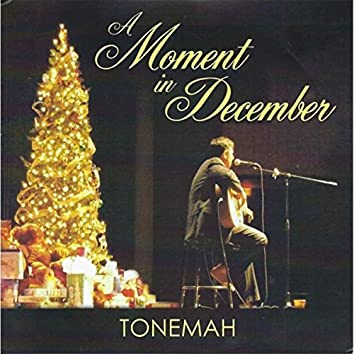 A Moment in December