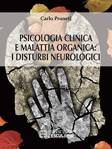 Psicologia Clinica e Malattia Organica: i disturbi neurologici