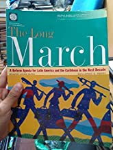 The Long March: A Reform Agenda for Latin America and the Caribbean in the Next Decade
