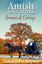 Amish Summer of Courage (Amish Daughters Book 6)