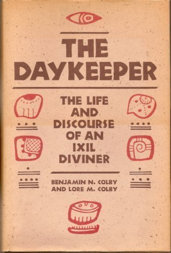 The Daykeeper, the Life and Discourse of an Ixil Diviner