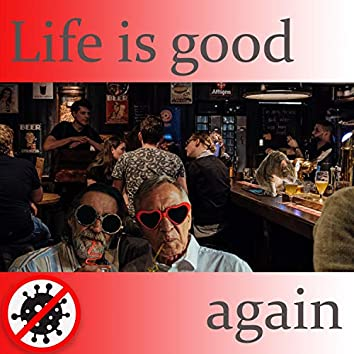 Life is good again (feat. Markus Karlsson & Tony Wellving)