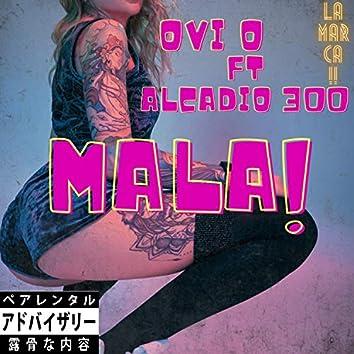 Mala (feat. Alcadio 300)