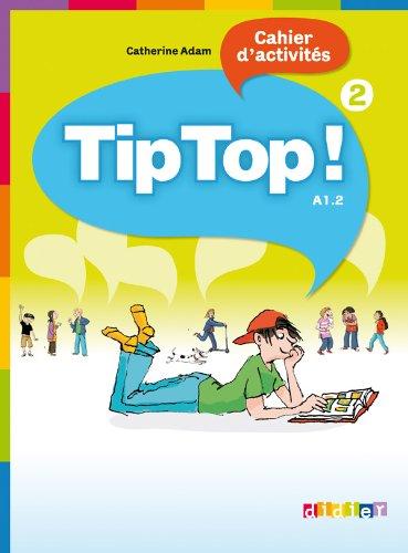 Tip Top! 2 - Cahier d´activites: Cahier d'activites 2