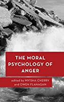 The Moral Psychology of Anger (Moral Psychology of the Emotions)