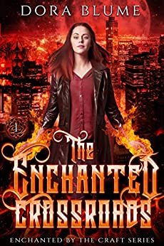The Enchanted Crossroads (Enchanted by the Craft Book 1) by [Dora Blume]
