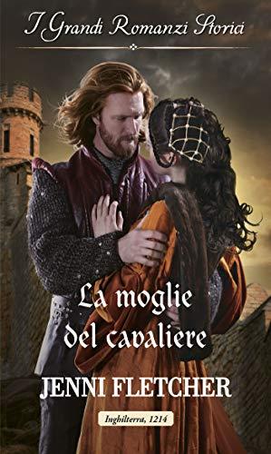 La moglie del cavaliere: I Grandi Romanzi Storici