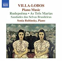 Piano Music 6: Rudepoema / As Tres Marias by HEITOR VILLA-LOBOS (2007-10-30)