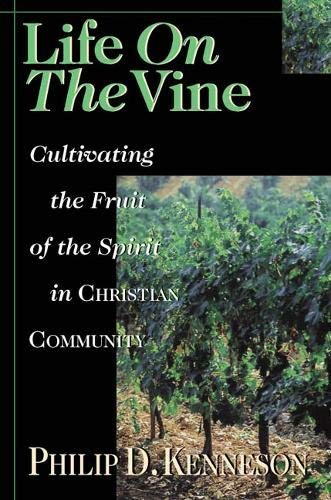 Life on the Vine: Cultivating the Fruit of the...