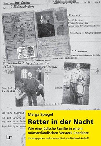 Retter in der Nacht: Wie eine jüdische Familie in einem münsterländischen Versteck überlebte (Geschichte und Leben der Juden in Westfalen)