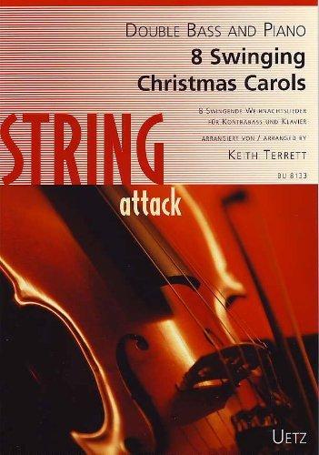 8 canciones de Navidad para contrabajo y piano / 8 swinging Christmas Carols for Double Bass and Piano (partitura y voz) (String attack)