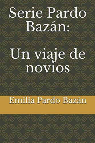 Serie Pardo Bazán: Un viaje de novios