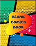 Blank Comics Book: Draw Your Own Comics  of Fun and Unique Templates | 8,5x11 inches and 150 pages | blank comics book