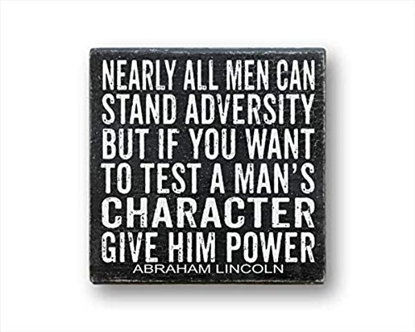 Nearly All Men Can Stand Adversity But If You Want To Test A Man S Character Give Him Power Abraham Lincoln Box Sign Inspirational Gift Wood Sign Warning Sign Quote Rustic Sign