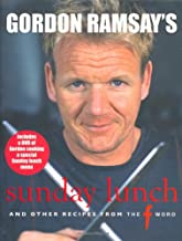 """Gordon Ramsay's Sunday Lunch: And Other Recipes from """"The F Word"""""""