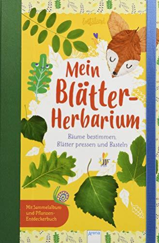 Mein Blätter-Herbarium: Bäume bestimmen, Blätter pressen und basteln