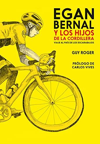 Egan Bernal y los hijos de la cordillera: Viaje al país de los escarabajos (Spanish Edition)