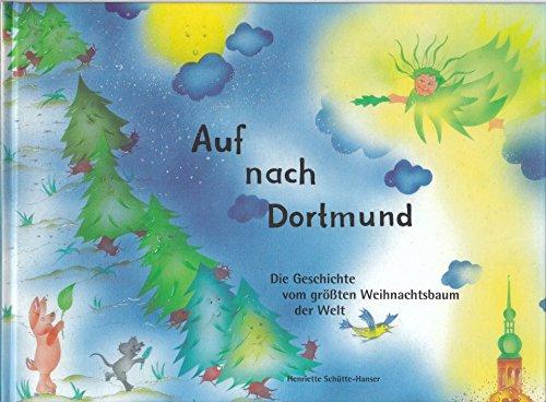 Auf nach Dortmund. Die Geschichte vom größten Weihnachtsbaum der Welt