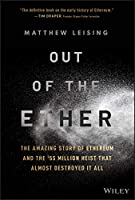 Out of the Ether: The Amazing Story of Ethereum and the $55 Million Heist that Almost Destroyed It All