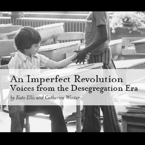 An Imperfect Revolution: Voices from the Desegregation Era cover art